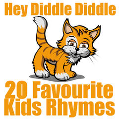 Hey Diddle Diddle - 20 Favourite Kids Rhymes