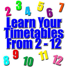 Learn Your Timestables - From 2 - 12
