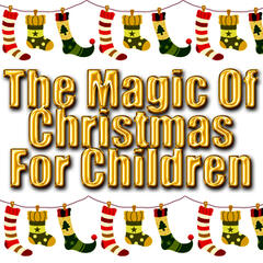 The Magic Of Christmas For Children