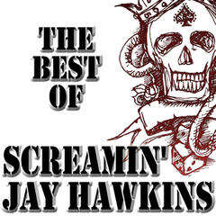 The Best Of Screamin' Jay Hawkins