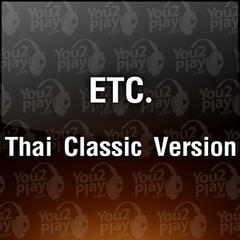 ETC. Special in Thai Classic Version
