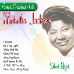 Silent Night - Gospel Christmas With Mahalia Jackson