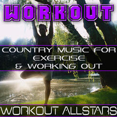 Workout: Country Music For Exercise & Working Out (Fitness, Cardio & Aerobic Session)