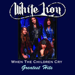 When The Children Cry - Greatest Hits