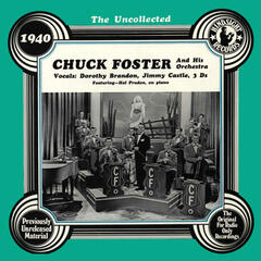 The Uncollected: Chuck Foster And His Orchestra
