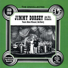 Jimmy Dorsey & His Orchestra, 1939-40