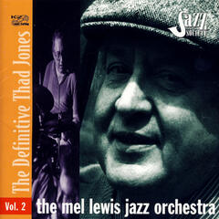 The Mel Lewis Jazz Orchestra: The Definitive Thad Jones, Vol. 2