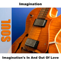 Imagination's In And Out Of Love