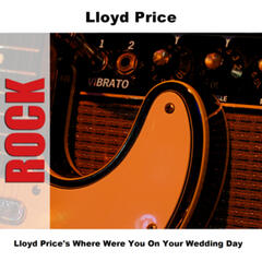 Lloyd Price's Where Were You On Your Wedding Day