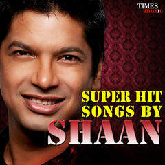 Super Hit Songs By Shaan