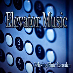 Elevator Music – Relaxing Flute Recorder