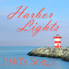1940s Songs - Harbor Lights