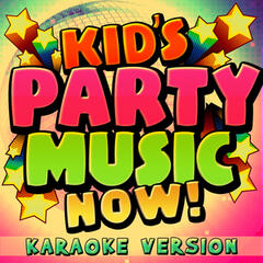 Kid's Party Music Now! - Karaoke Version