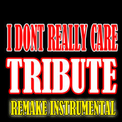 I Don't Really Care (Waka Flocka Feat. Trey Songz Tribute) - Instrumental