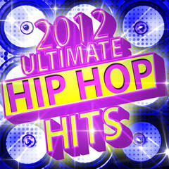 2012 Ultimate Hip Hop Hits