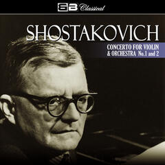 Shostakovich Concerto for Violin and Orchestra No. 1 & 2