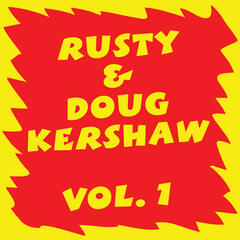 Rusty & Doug Kershaw: Volume I