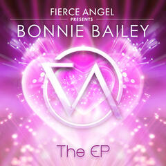 Fierce Angel Presents Bonnie Bailey - EP