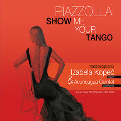 Piazzolla. Show Me Your Tango