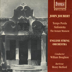 John Joubert: Temps Perdu, Sinfonietta, The Instant Moment