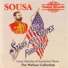Sousa: Great Marches And Incidental Music