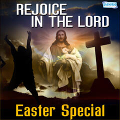 Rejoice in the Lord - Easter Special