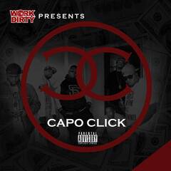 Work Dirty Presents C.A.P.O. Click