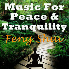 Music for Peace & Tranquility - Feng Shui