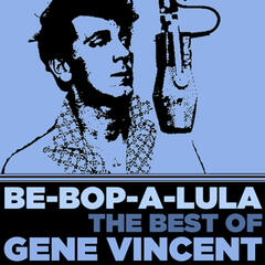 Be-Bop-a-Lula: The Best of Gene Vincent