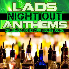 Lads Night out Anthems