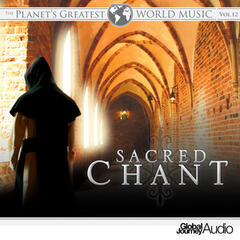 The Planet's Greatest World Music, Vol. 12: Sacred Chant