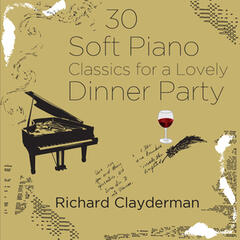 30 Soft Piano Classics for a Lovely Dinner Party
