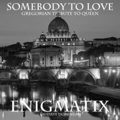 Somebody to Love: Gregorian Tribute to Queen