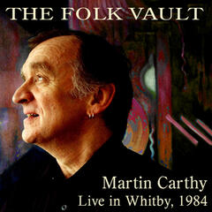 The Folk Vault: Martin Carthy, Live in Whitby 1984