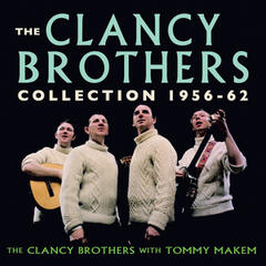 The Clancy Brothers Collection 1956-62
