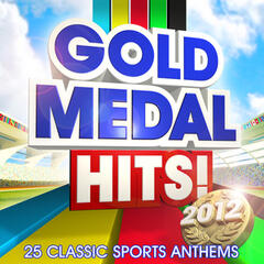 Gold Medal Hits! 2012 - 25 Classic Sports Anthems ( Deluxe Version )