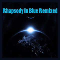 Rhapsody In Blue Remixed