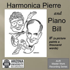 Harmonica Pierre and Piano Bill: IF (A Picture Paints A Thousand Words)