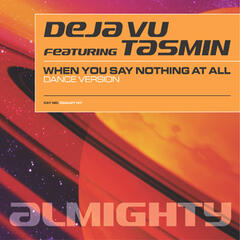 Almighty Presents: When You Say Nothing At All (Feat. Tasmin)