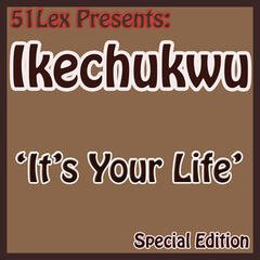 51 Lex Presents It's Your Life