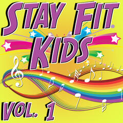 Stay Fit Kids Vol. 1 - Hit Music For Healthy Kids