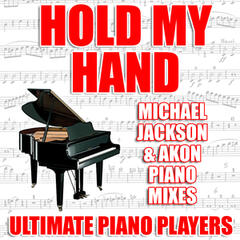 Hold My Hand (Michael Jackson & Akon Piano Mix)
