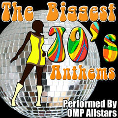 The Biggest 70's Anthems