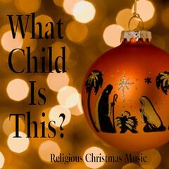 What Child Is This? - Religious Christmas Music