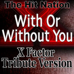 With or Without You - X Factor Tribute Version