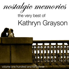 Nostalgic Memories-The Very Best Of Kathryn Grayson-Vol. 143