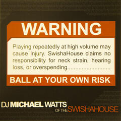 Warning! Ball at Your Own Risk
