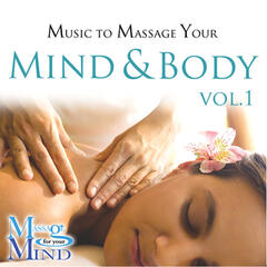 Music To Massage Your Mind & Body Vol. 1