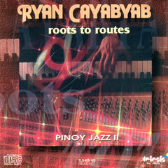 Ryan cayabyab roots to routes pinoy jazz 2