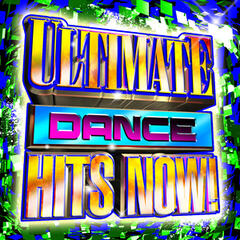 Ultimate Dance Hits Now!